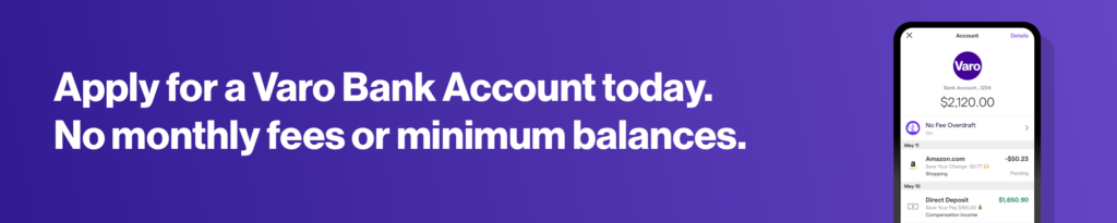 Apply for a Varo Bank Account today. No monthly fees or minimum balances.